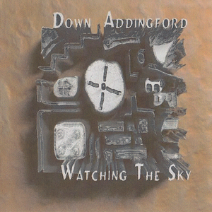 Down Addingford - Watching he Skies