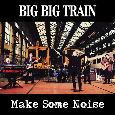 Big Big Train - Make Some Noise EP